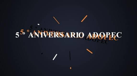 5º Aniversario de ADOPEC